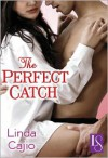 The Perfect Catch - Linda Cajio