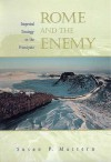 Rome and the Enemy: Imperial Strategy in the Principate - Susan P. Mattern