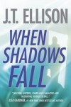When Shadows Fall - J.T. Ellison