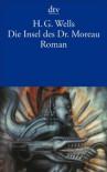 Die Insel Des Dr. Moreau: Roman - H.G. Wells