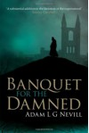 Banquet for the Damned - Adam L. G. Nevill