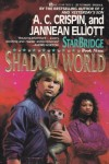 Shadow World - A.C. Crispin, Jannean Elliott