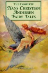 The Complete Hans Christian Andersen Fairy Tales - Hans Christian Andersen