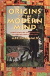 Origins of the Modern Mind: Three Stages in the Evolution of Culture and Cognition - Merlin Donald