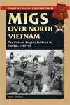 MiGs Over North Vietnam: The Vietnam People's Air Force in Combat, 1965-75 - Roger Boniface