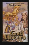 Gold Unicorn - Tanith Lee, Mark Zug