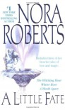 A Little Fate - Nora Roberts