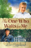 The One Who Waits for Me - Lori Copeland