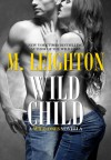 Wild Child (Wild Ones 1.5) - M Leighton