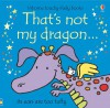 That's Not My Dragon (Board Book) - Fiona Watt