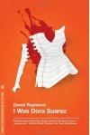 I Was Dora Suarez (Factory 4) - Derek Raymond