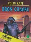 Broń Chaosu (Formy Chaosu, #2) - Colin Kapp, Stefania Szczurkowska