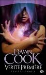 Vérité première (Vérité, #1) - Dawn Cook, Kim Harrison