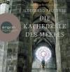 Die Kathedrale des Meeres - Ildefonso Falcones, Wolfgang Condrus, Lisa Grüneisen