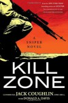 Kill Zone: A Sniper Novel - Jack Coughlin;Donald A. Davis
