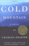 Cold Mountain: A Novel - Charles Frazier
