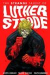 The Strange Talent of Luther Strode - Justin Jordan, Tradd Moore, Felipe Sobreiro