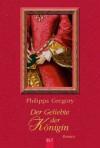 Der Geliebte der Königin - Philippa Gregory