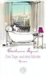 Drei Tage und drei Nächte: Roman - Catherine Siguret