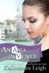 An Aria in Venice - KaSonndra Leigh