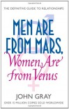 Men are from Mars, Women are from Venus: AND How to Get What You Want in Your Relationships: A Practical Guide for Improving Communication and Getting ... Want in Your Relationships (French Edition) - John  Gray