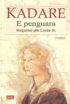 E penguara: Requiem për Linda B. - Ismail Kadaré