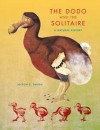 The Dodo and the Solitaire: A Natural History - Jolyon C. Parish