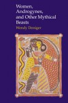 Women, Androgynes, and Other Mythical Beasts - Wendy Doniger O'Flaherty