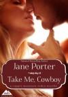 Take Me, Cowboy (Copper Mountain Rodeo) - Jane Porter