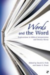 Words And The Word: Explorations In Biblical Interpretation And Literary Theory - David G. Firth, Jamie A. Grant