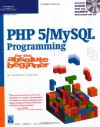PHP 5 / MySQL Programming for the Absolute Beginner - Andy Harris