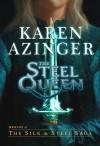 The Steel Queen - Karen Azinger