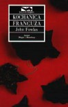 Kochanica Francuza - John Fowles, Wacława Komarnicka