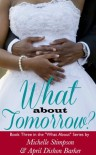 What About Tomorrow? (What About...) - April Barker, Michelle Stimpson, Karen McCollum Rodgers