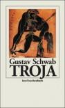 Troja (insel taschenbuch) - Gustav Schwab
