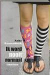 Ik word nooit normaal - Anke Kranendonk