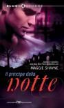 Il principe della notte - Maggie Shayne