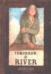 Tomorrow, The River - Dianne E. Gray