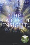 The Twelfth Insight: The Hour of Decision (Celestine Prophecy #4) - James Redfield