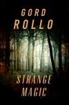 Strange Magic - Gord Rollo