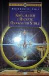 Król Artur i Rycerze Okrągłego Stołu - Roger Lancelyn Green