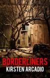 Borderliners - Kirsten Arcadio