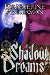 Shadow Dreams - Evangeline Anderson