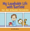 My Laughable Life with Garfield: The Jon Arbuckle Chronicles - Jim Davis