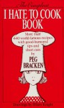 The Compleat I Hate to Cook Book - Peg Bracken