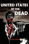 United States of the Dead  - Joseph Talluto
