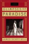 Glimpses of Paradise - James Scott Bell