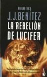La rebelión de Lucifer - Juan José Benitez, J.J. Benítez