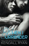 When I Surrender (When I Break) (Volume 2) - Kendall Ryan