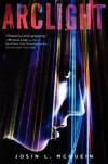 Arclight (Arclight, #1) - Josin L. McQuein